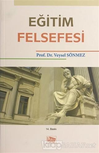 Eğitim Felsefesi - Veysel Sönmez | Yeni ve İkinci El Ucuz Kitabın Adre