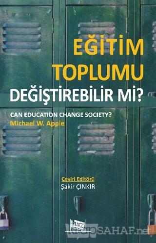 Eğitim Toplumu Değiştirebilir mi? - Michael W. Apple   Yeni ve İkinci