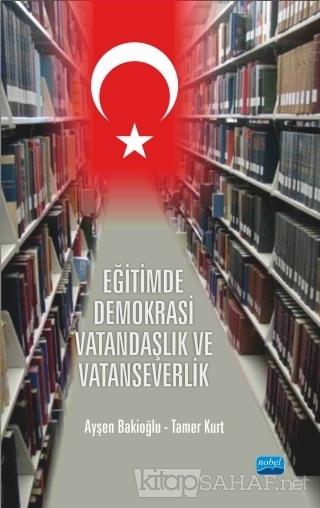 Eğitimde Demokrasi Vatandaşlık ve Vatanseverlik - Tamer Kurt- | Yeni v