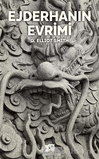Ejderhanın Evrimi - G. Elliot Smith- | Yeni ve İkinci El Ucuz Kitabın
