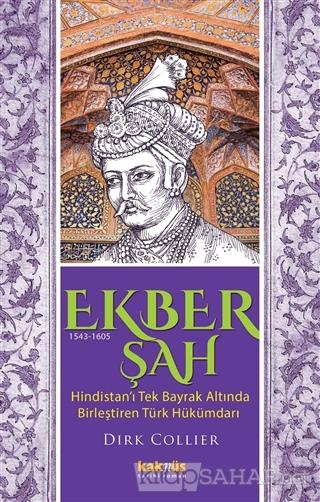 Ekber Şah (1543-1605) - Dirk Collier   Yeni ve İkinci El Ucuz Kitabın
