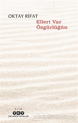 Elleri Var Özgürlüğün - Oktay Rifat   Yeni ve İkinci El Ucuz Kitabın A