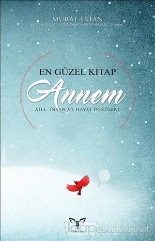 En Güzel Kitap Annem - Murat Ertan | Yeni ve İkinci El Ucuz Kitabın Ad