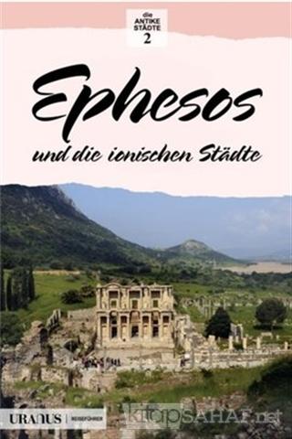 Ephesos und die Ionischen Stadte (Almanca) - Erdal Yazıcı- | Yeni ve İ