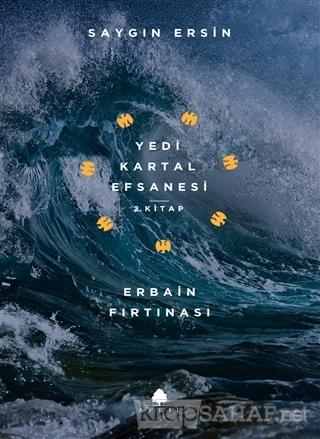 Erbain Fırtınası - Yedi Kartal Efsanesi 2. Kitap - Saygın Ersin | Yeni