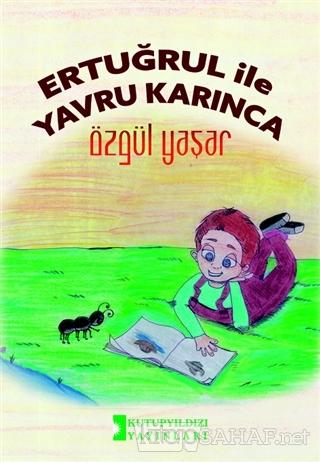 Ertuğrul İle Yavru Karınca - Özgül Yaşar   Yeni ve İkinci El Ucuz Kita