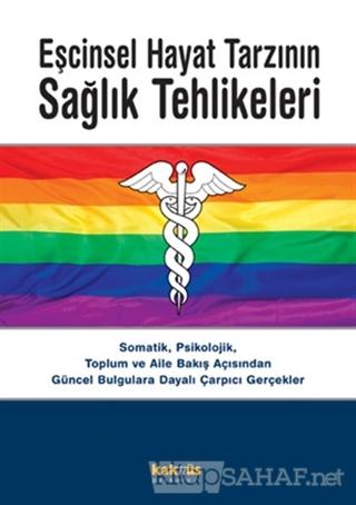 Eşcinsel Hayat Tarzının Sağlık Tehlikeleri - Kolektif | Yeni ve İkinci