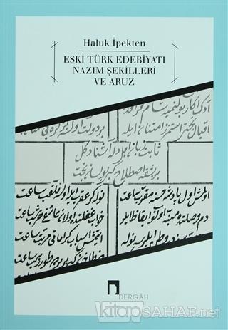 Eski Türk Edebiyatı Nazım Şekilleri ve Aruz - Haluk İpekten | Yeni ve