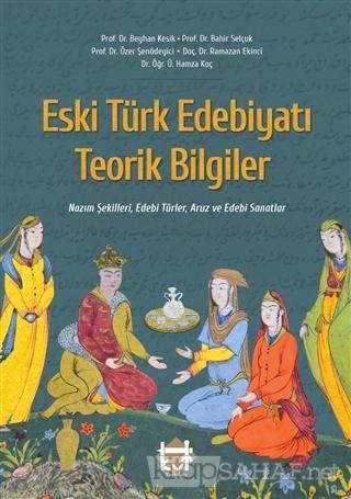 Eski Türk Edebiyatı Teorik Bilgiler - Özer Şenödeyici   Yeni ve İkinci