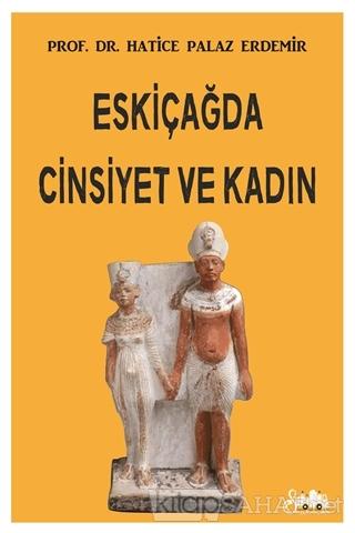 Eskiçağda Cinsiyet ve Kadın - Hatice Palaz Erdemir | Yeni ve İkinci El