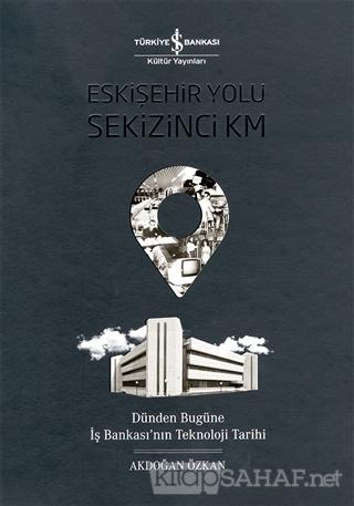 Eskişehir Yolu Sekizinci Km (Ciltli) - Akdoğan Özkan   Yeni ve İkinci