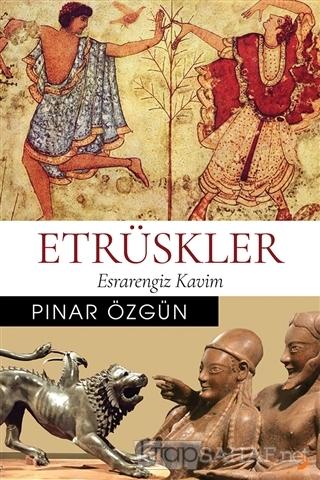 Etrüskler - Pınar Özgün | Yeni ve İkinci El Ucuz Kitabın Adresi
