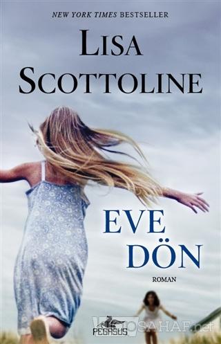 Eve Dön - Lisa Scottolie- | Yeni ve İkinci El Ucuz Kitabın Adresi