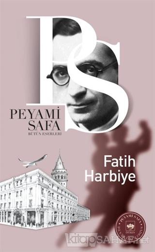 Fatih Harbiye - Peyami Safa   Yeni ve İkinci El Ucuz Kitabın Adresi