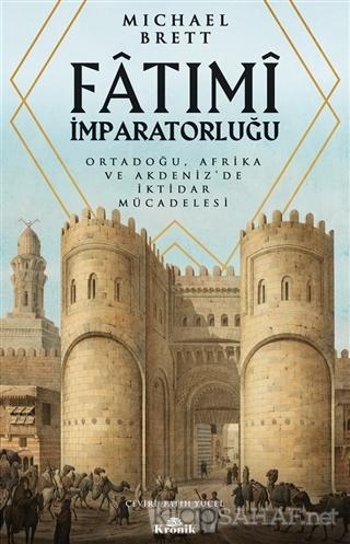 Fatımi İmparatorluğu - Michael Brett | Yeni ve İkinci El Ucuz Kitabın