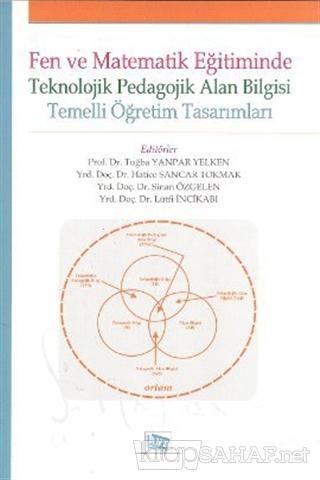 Fen Ve Matematik Eğitiminde Teknolojik Pedagojik Alan Bilgisi - Lütfi