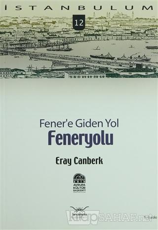 Fener'e Giden Yol Feneryolu - Eray Canberk | Yeni ve İkinci El Ucuz Ki