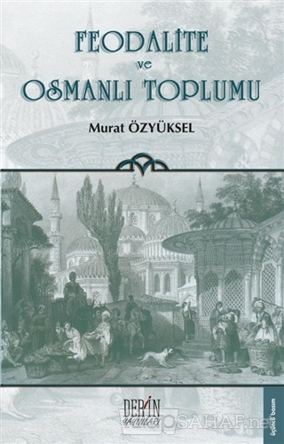 Feodalite ve Osmanlı Toplumu - Murat Özyüksel | Yeni ve İkinci El Ucuz