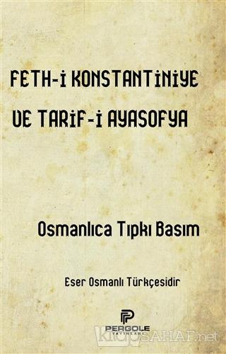 Feth-i Konstantiniye ve Tarif-i Ayasofya - Kolektif | Yeni ve İkinci E