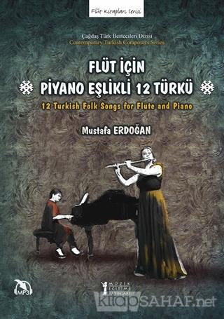 Flüt İçin Piyano Eşlikli 12 Türkü - Mustafa Erdoğan | Yeni ve İkinci E