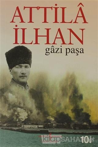 Gazi Paşa - Attilâ İlhan | Yeni ve İkinci El Ucuz Kitabın Adresi