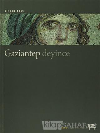 Gaziantep Deyince - A. Nilhan Aras | Yeni ve İkinci El Ucuz Kitabın Ad