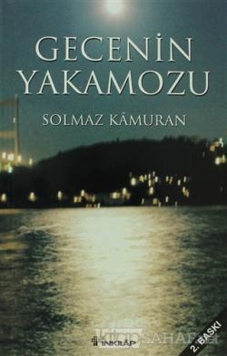 Gecenin Yakamozu - Solmaz Kâmuran | Yeni ve İkinci El Ucuz Kitabın Adr