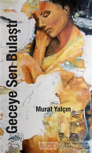 Geceye Sen Bulaştı - Murat Yalçın- | Yeni ve İkinci El Ucuz Kitabın Ad