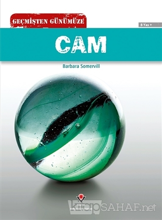 Geçmişten Günümüze - Cam - Barbara A. Somervill | Yeni ve İkinci El Uc