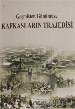 Geçmişten Günümüze Kafkasların Trajedisi - Kolektif | Yeni ve İkinci E