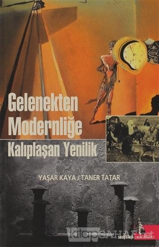 Gelenekten Modernliğe Kalıplaşan Yenilik - Taner Tatar | Yeni ve İkinc