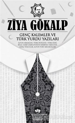 Genç Kalemler ve Türk Yurdu Yazıları - Ziya Gökalp   Yeni ve İkinci El