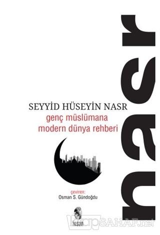 Genç Müslümana Modern Dünya Rehberi - Seyyid Hüseyin Nasr- | Yeni ve İ