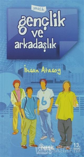 Gençlik ve Arkadaşlık - İhsan Atasoy | Yeni ve İkinci El Ucuz Kitabın