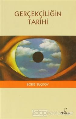 Gerçekçiliğin Tarihi - Boris Suçkov | Yeni ve İkinci El Ucuz Kitabın A