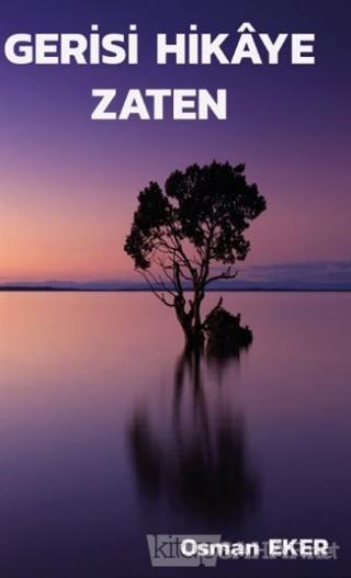 Gerisi Hikaye Zaten - Osman Eker | Yeni ve İkinci El Ucuz Kitabın Adre