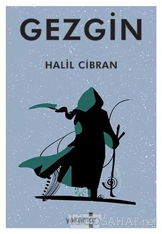 Gezgin - Halil Cibran   Yeni ve İkinci El Ucuz Kitabın Adresi