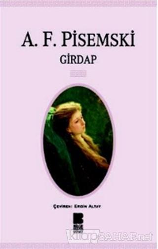 Girdap - Aleksey Feofilaktoviç Pisemski   Yeni ve İkinci El Ucuz Kitab