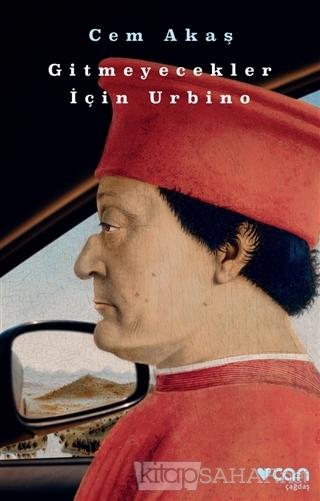 Gitmeyecekler İçin Urbino - Cem Akaş | Yeni ve İkinci El Ucuz Kitabın