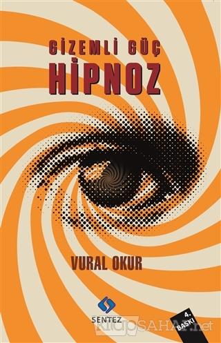 Gizemli Güç Hipnoz - Vural Okur | Yeni ve İkinci El Ucuz Kitabın Adres