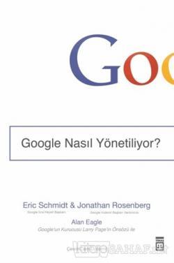 Google Nasıl Yönetiliyor? - Eric Schmidt | Yeni ve İkinci El Ucuz Kita