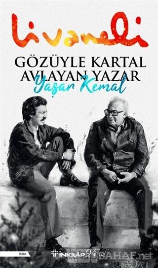 Gözüyle Kartal Avlayan Yazar Yaşar Kemal - Zülfü Livaneli   Yeni ve İk