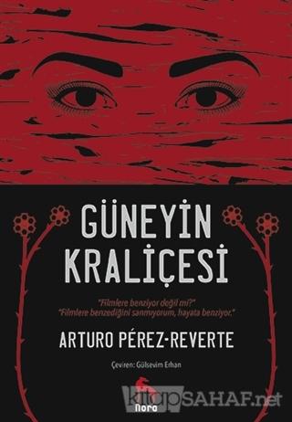 Güneyin Kraliçesi - Arturo Perez Reverte   Yeni ve İkinci El Ucuz Kita