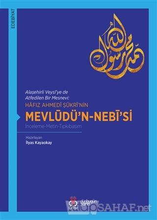 Hafız Ahmedi Şükri'nin Mevlüdü'n-Nebi'si - Kolektif | Yeni ve İkinci E