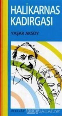 Halikarnas Kadırgası Antik İzmir'den Ege'ye - Yaşar Aksoy | Yeni ve İk