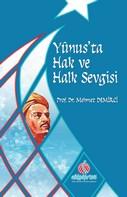 Yunus'ta Hak Ve Halk Sevgisi Bilgi Yok Mehmet DemirciBilgi Yok | Yeni