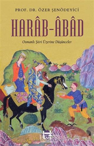 Harab Abad - Özer Şenödeyici   Yeni ve İkinci El Ucuz Kitabın Adresi