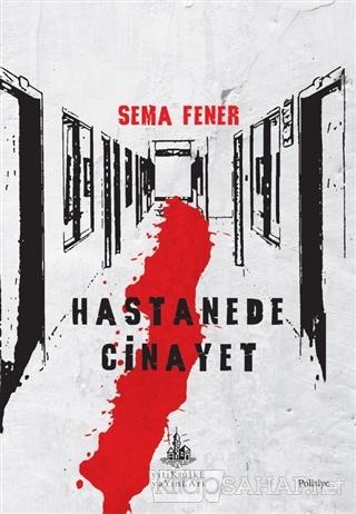 Hastanede Cinayet - Sema Fener   Yeni ve İkinci El Ucuz Kitabın Adresi