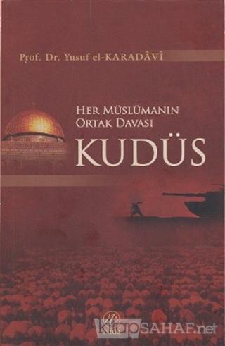 Her Müslümanın Ortak Davası Kudüs - Yusuf El-Karadavi | Yeni ve İkinci