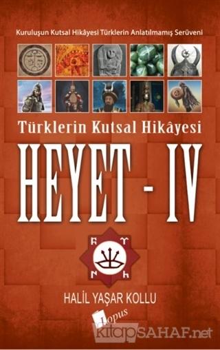 Heyet 4 - Türklerin Kutsal Hikayesi - Halil Yaşar Kollu   Yeni ve İkin